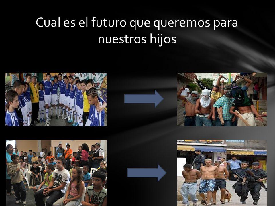 Cual es el futuro que queremos para nuestros hijos
