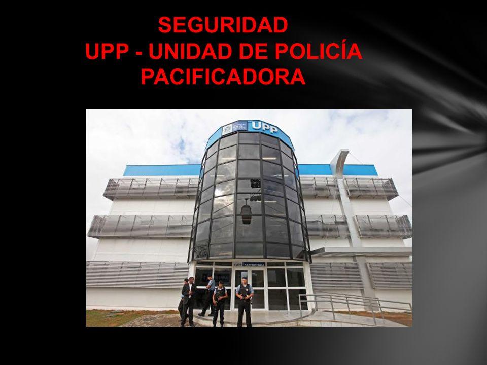 SEGURIDAD UPP - UNIDAD DE POLICÍA PACIFICADORA