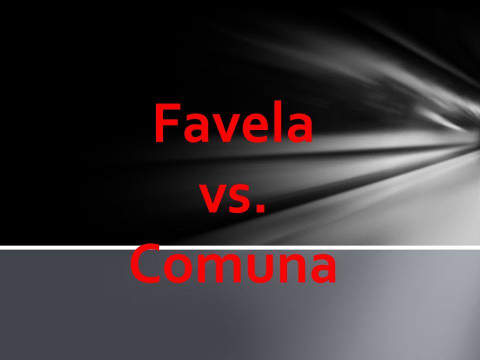 Favela vs. Comuna