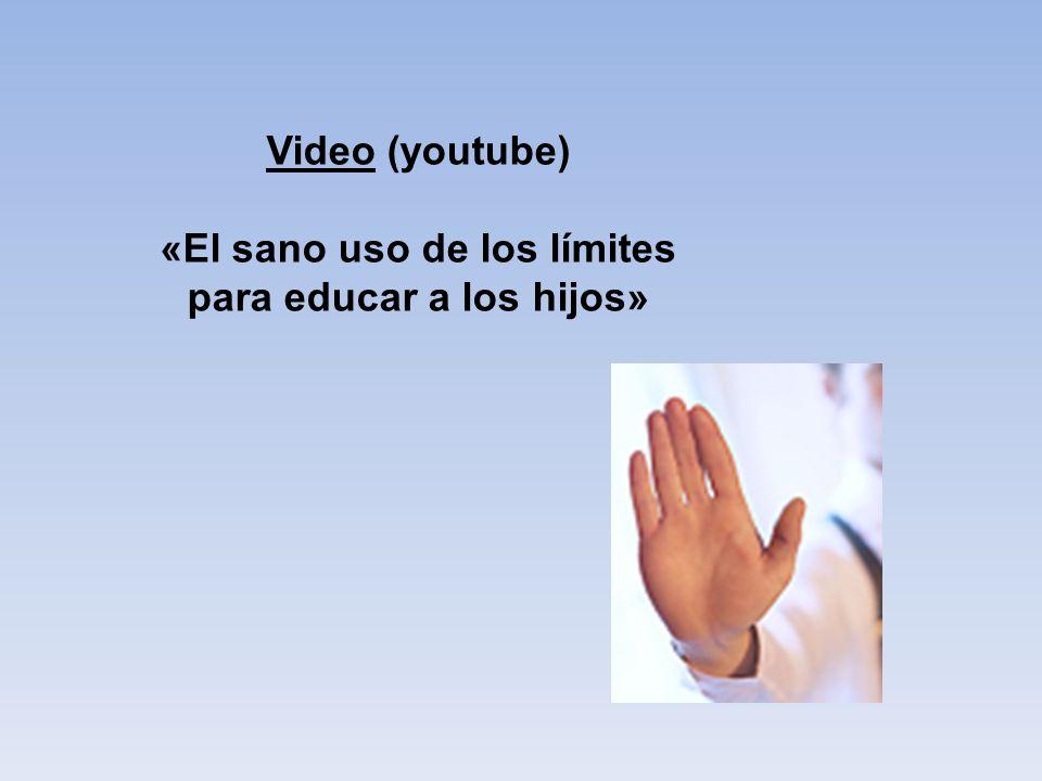Video (youtube) «El sano uso de los límites para educar a los hijos»