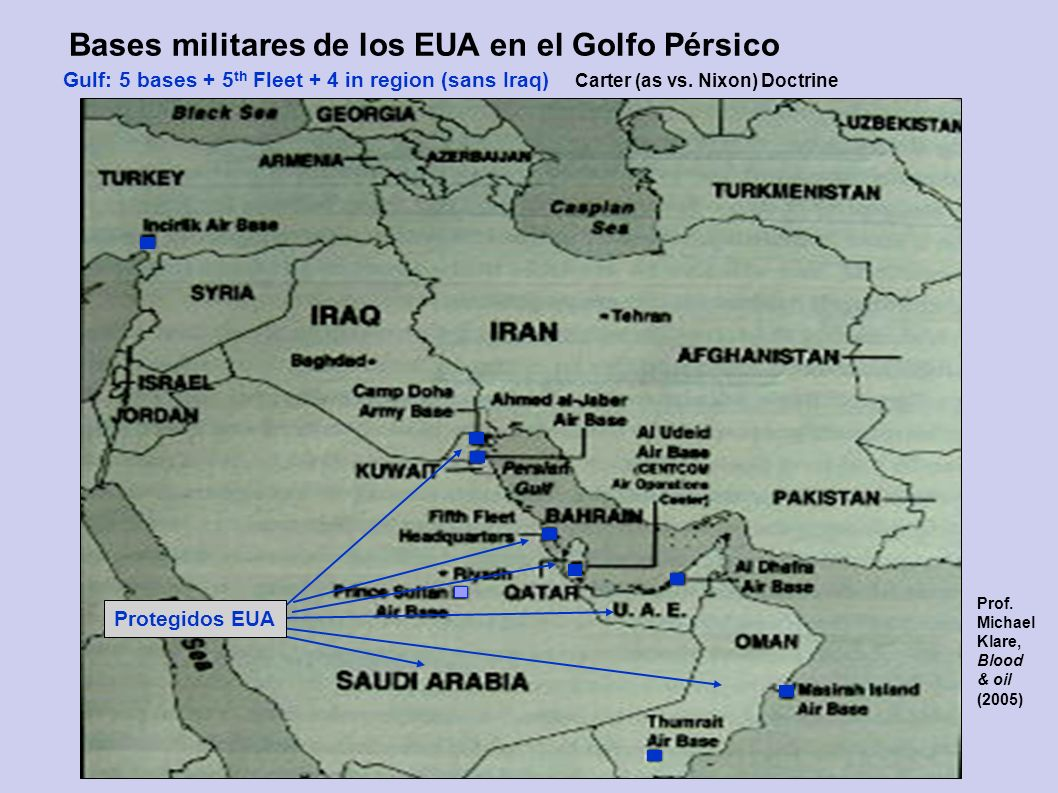 PETRÓLEO twod@umich.edu | TomOD.com 25 Gulf: 5 bases + 5 th Fleet + 4 in region (sans Iraq) Carter (as vs.