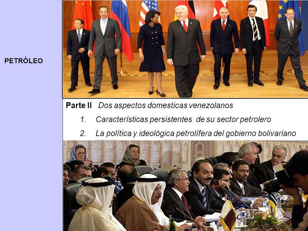PETRÓLEO twod@umich.edu | TomOD.com 3 Parte II Dos aspectos domesticas venezolanos 1.Características persistentes de su sector petrolero 2.La política y ideológica petrolífera del gobierno bolivariano