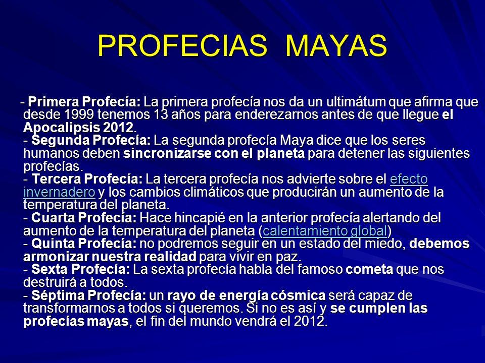 PROFECIAS MAYAS - Primera Profecía: La primera profecía nos da un ultimátum que afirma que desde 1999 tenemos 13 años para enderezarnos antes de que llegue el Apocalipsis 2012.