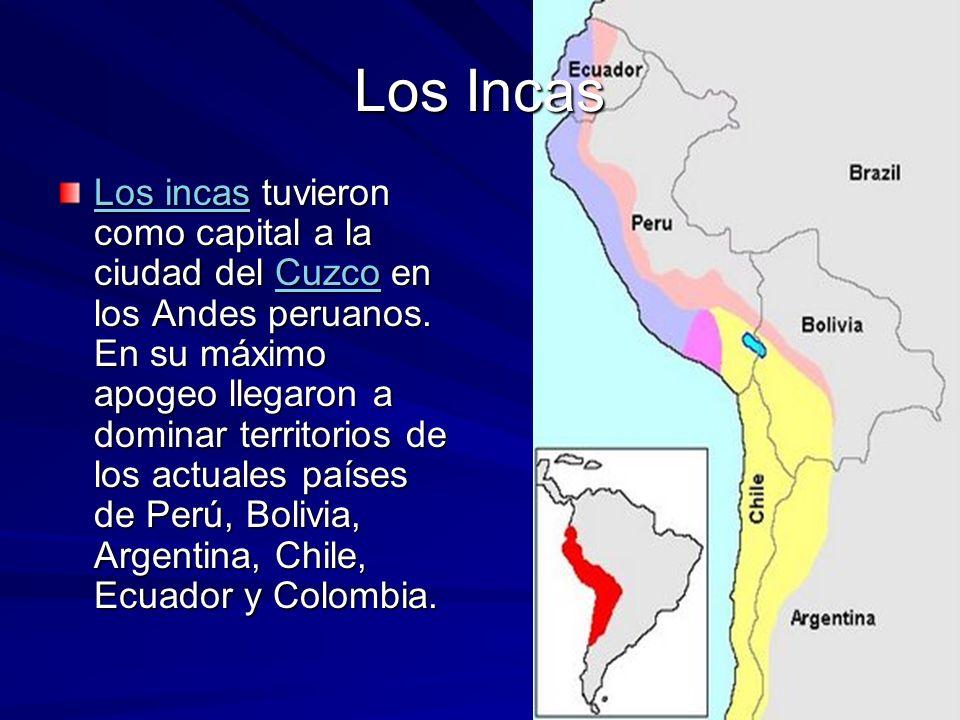 Los Incas Los incasLos incas tuvieron como capital a la ciudad del Cuzco en los Andes peruanos. En su máximo apogeo llegaron a dominar territorios de