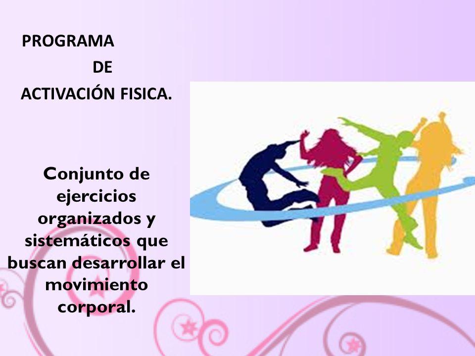 PROGRAMA DE ACTIVACIÓN FISICA.