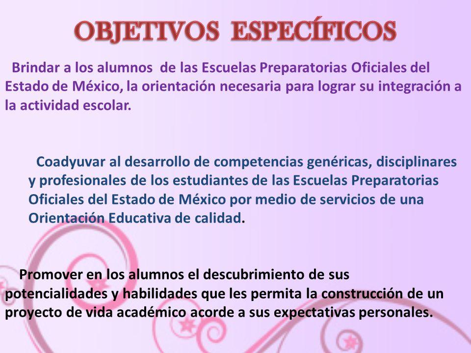 Brindar a los alumnos de las Escuelas Preparatorias Oficiales del Estado de México, la orientación necesaria para lograr su integración a la actividad escolar.