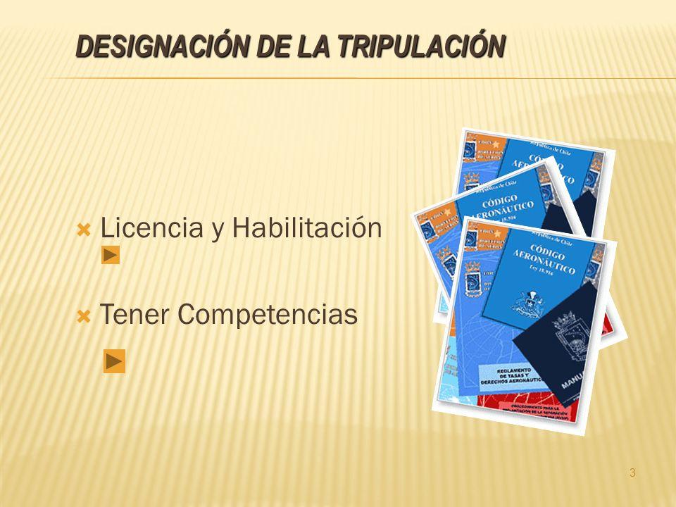 3 DESIGNACIÓN DE LA TRIPULACIÓN Licencia y Habilitación Tener Competencias 3