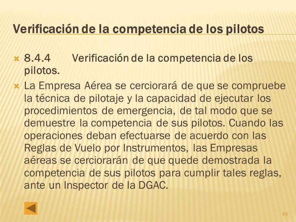 64 Verificación de la competencia de los pilotos 8.4.4 Verificación de la competencia de los pilotos.