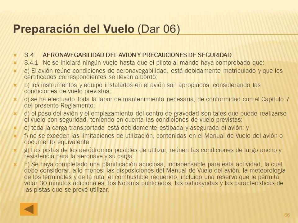 66 Preparación del Vuelo (Dar 06) 3.4 AERONAVEGABILIDAD DEL AVION Y PRECAUCIONES DE SEGURIDAD.