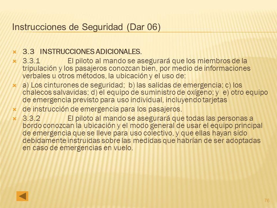 76 Instrucciones de Seguridad (Dar 06) 3.3 INSTRUCCIONES ADICIONALES.