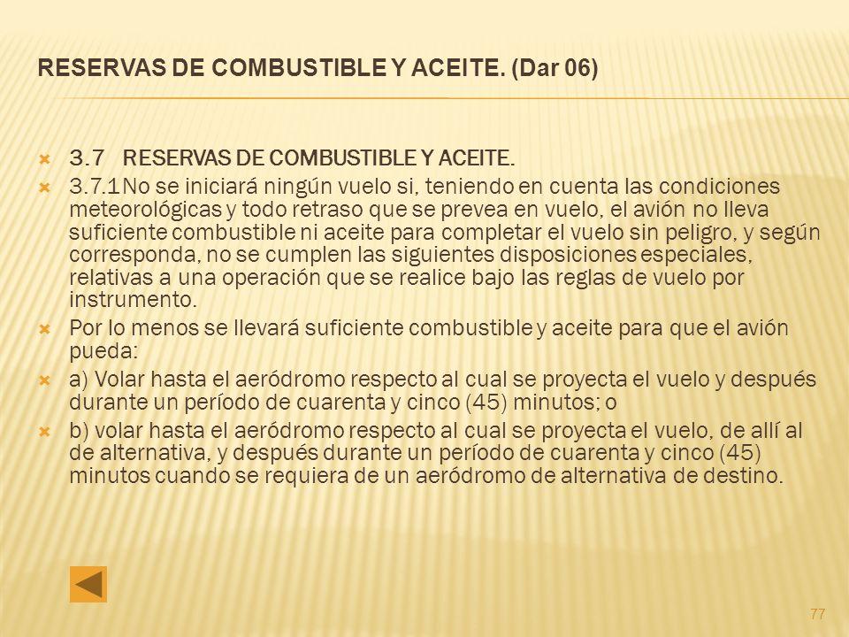 77 RESERVAS DE COMBUSTIBLE Y ACEITE.(Dar 06) 3.7 RESERVAS DE COMBUSTIBLE Y ACEITE.