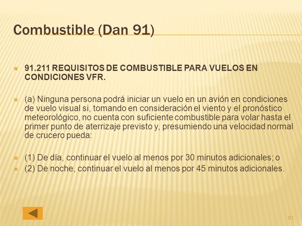 81 Combustible (Dan 91) 91.211 REQUISITOS DE COMBUSTIBLE PARA VUELOS EN CONDICIONES VFR.