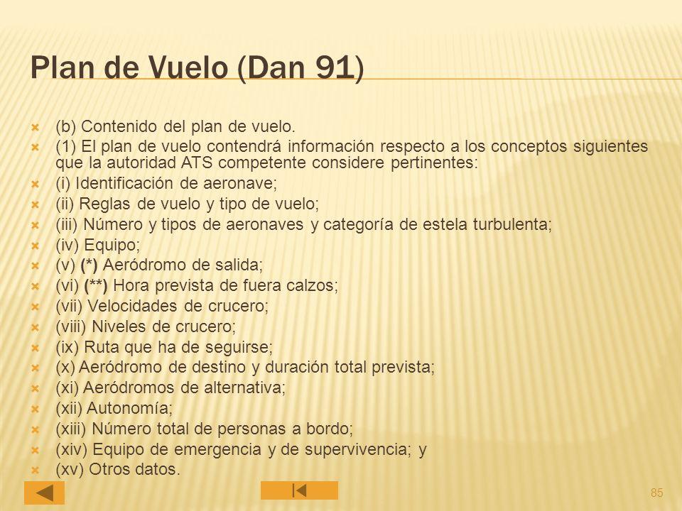 85 Plan de Vuelo (Dan 91) (b) Contenido del plan de vuelo.