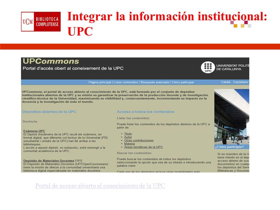 Integrar la información institucional: UPC Portal de acceso abierto al conocimiento de la UPC