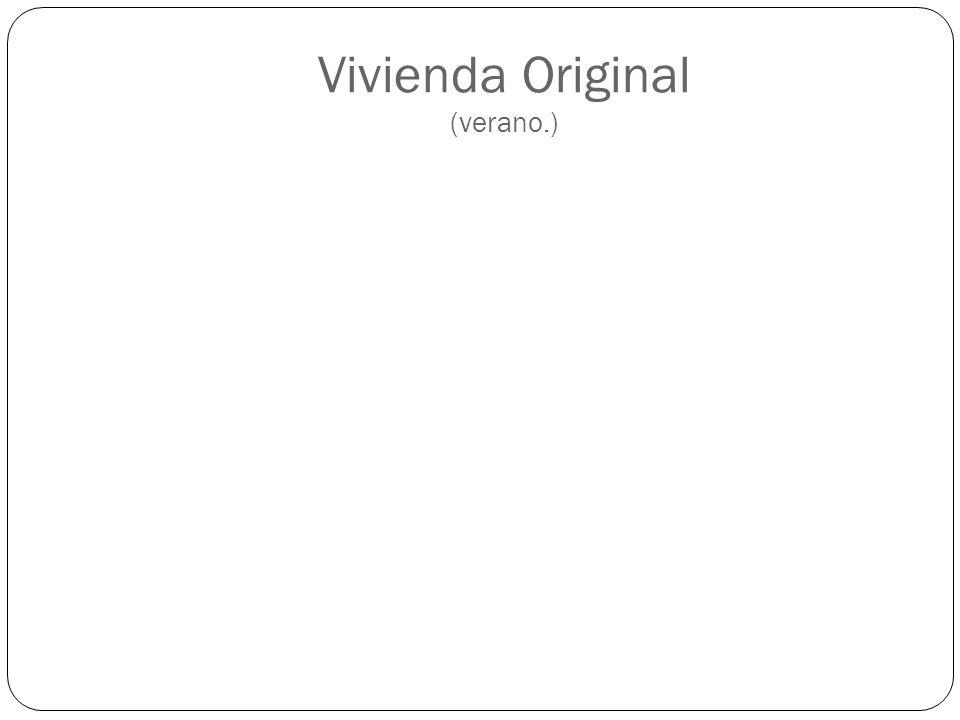 Vivienda Original (verano.)