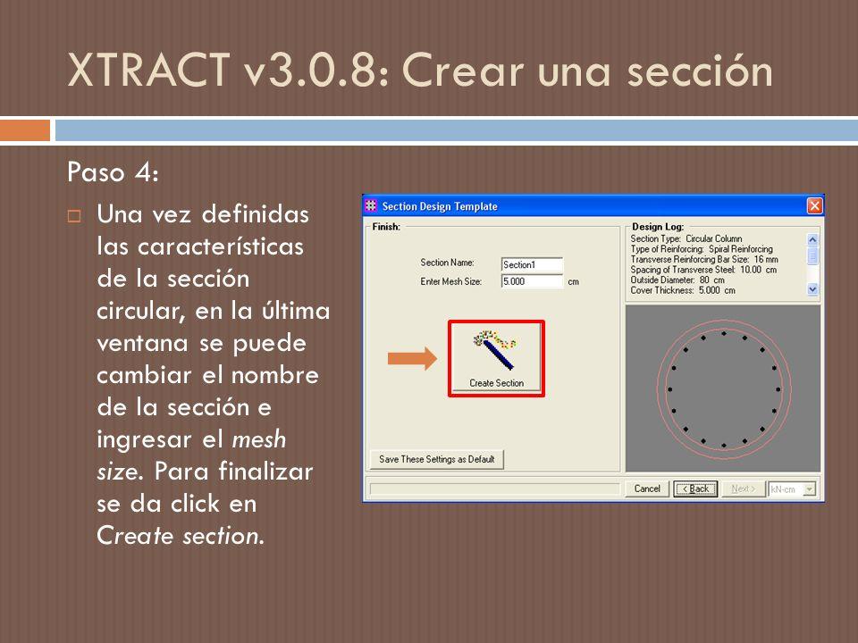 XTRACT v3.0.8: Crear una sección Paso 4: Una vez definidas las características de la sección circular, en la última ventana se puede cambiar el nombre de la sección e ingresar el mesh size.