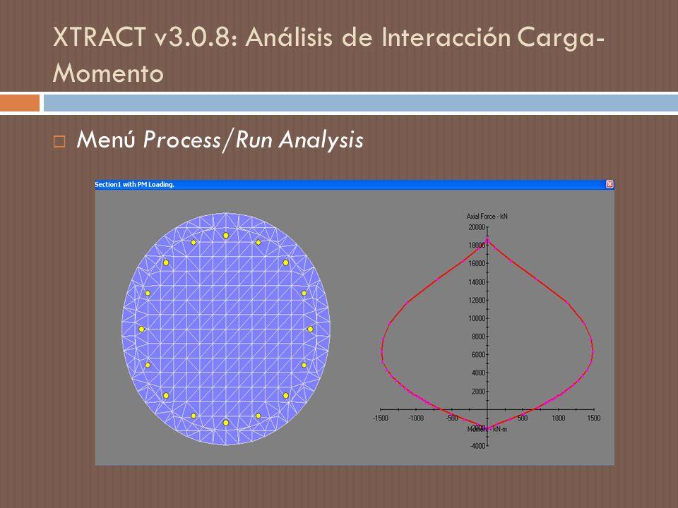 XTRACT v3.0.8: Análisis de Interacción Carga- Momento Menú Process/Run Analysis