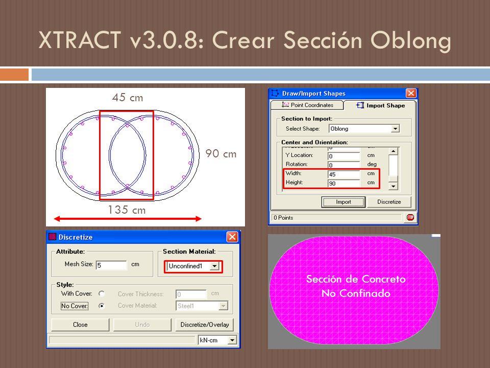 XTRACT v3.0.8: Crear Sección Oblong 45 cm 90 cm 135 cm Sección de Concreto No Confinado