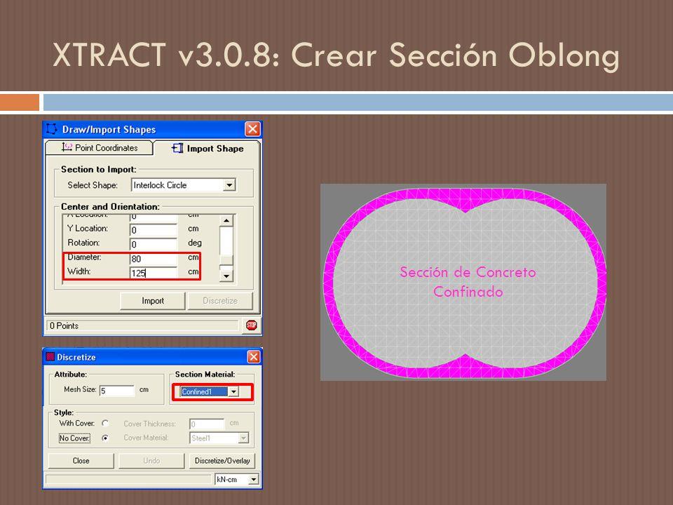 XTRACT v3.0.8: Crear Sección Oblong Sección de Concreto Confinado