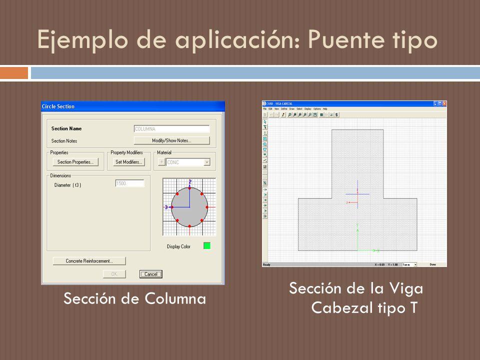 Ejemplo de aplicación: Puente tipo Sección de Columna Sección de la Viga Cabezal tipo T