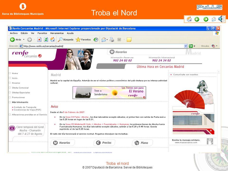 Troba el Nord Troba el nord © 2007 Diputació de Barcelona. Servei de Biblioteques Para buscar información en Internet puedes utilizar un buscador. 3.2