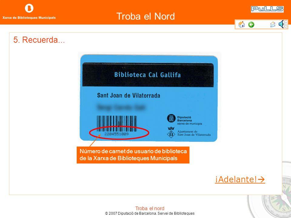 Troba el Nord Troba el nord © 2007 Diputació de Barcelona. Servei de Biblioteques Enviar correos Leer noticias de actualidad Descargar todo tipo de ar