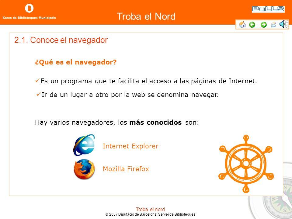 Troba el Nord Troba el nord © 2007 Diputació de Barcelona. Servei de Biblioteques 1. Internet crece y cambia constantemente. 1.2. Ten en cuenta que...