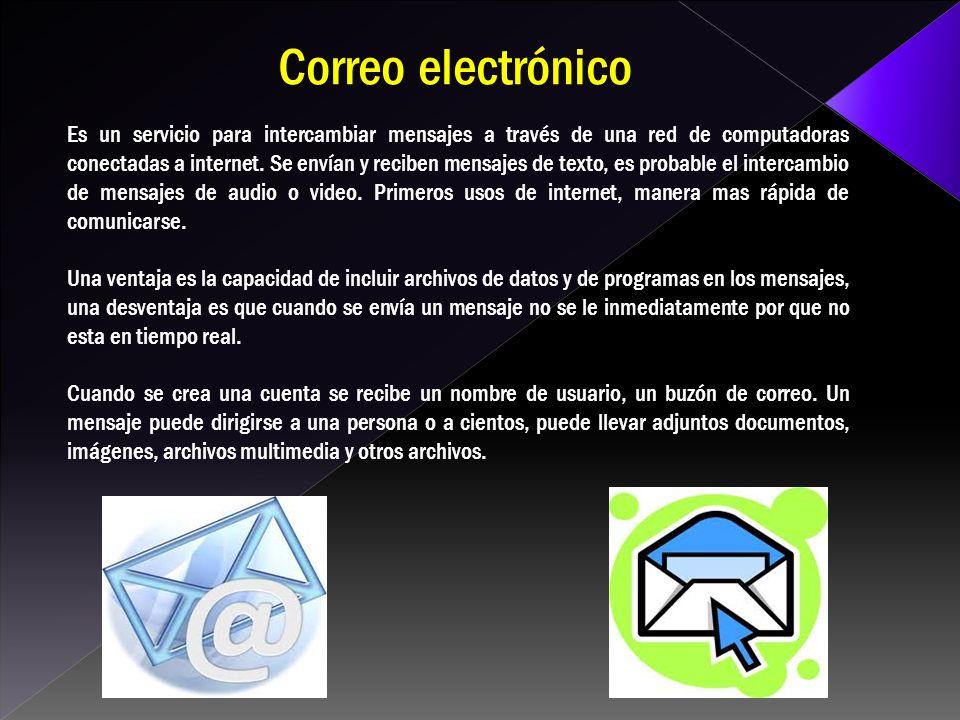 Es un servicio para intercambiar mensajes a través de una red de computadoras conectadas a internet.