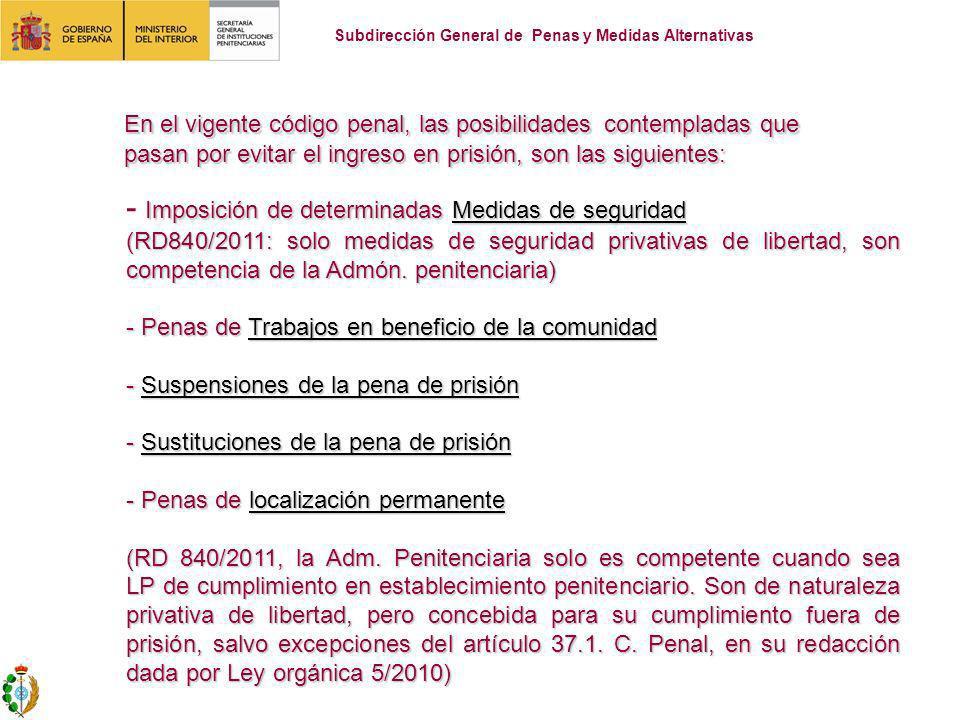 LOS TRABAJOS EN BENEFICIO DE LA COMUNIDAD Subdirección General de Penas y Medidas Alternativas