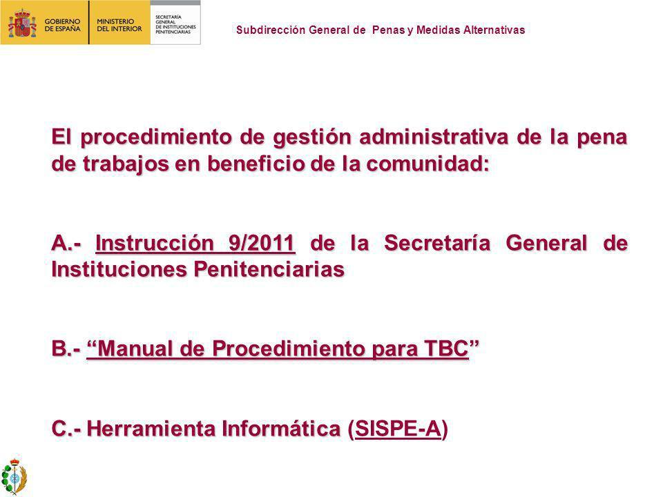 El procedimiento de gestión administrativa de la pena de trabajos en beneficio de la comunidad: A.- Instrucción 9/2011 de la Secretaría General de Ins