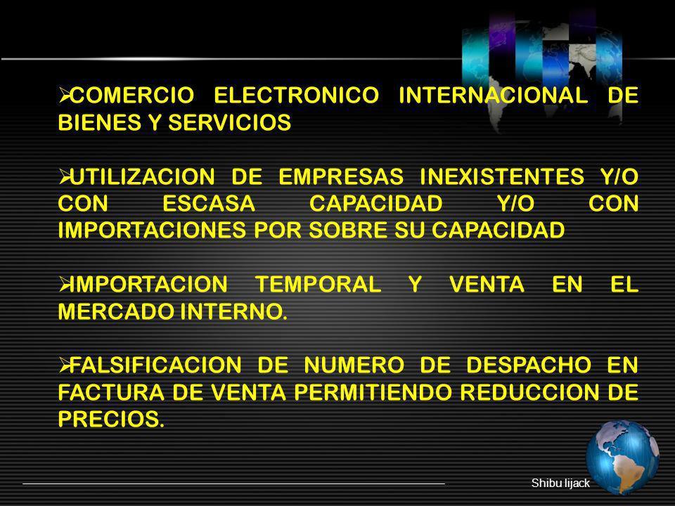 COMERCIO ELECTRONICO INTERNACIONAL DE BIENES Y SERVICIOS UTILIZACION DE EMPRESAS INEXISTENTES Y/O CON ESCASA CAPACIDAD Y/O CON IMPORTACIONES POR SOBRE