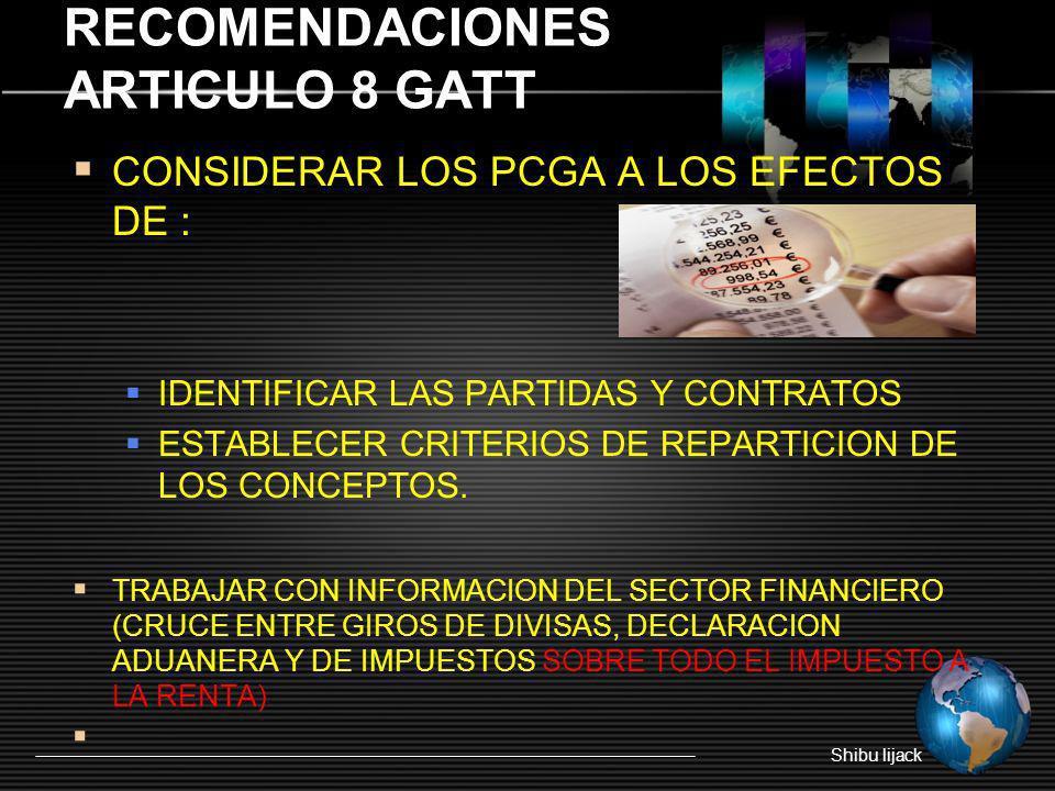 RECOMENDACIONES ARTICULO 8 GATT CONSIDERAR LOS PCGA A LOS EFECTOS DE : IDENTIFICAR LAS PARTIDAS Y CONTRATOS ESTABLECER CRITERIOS DE REPARTICION DE LOS