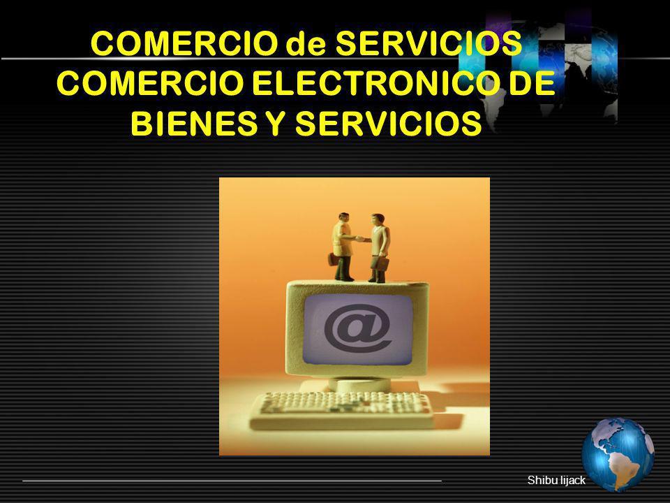 COMERCIO de SERVICIOS COMERCIO ELECTRONICO DE BIENES Y SERVICIOS Shibu lijack