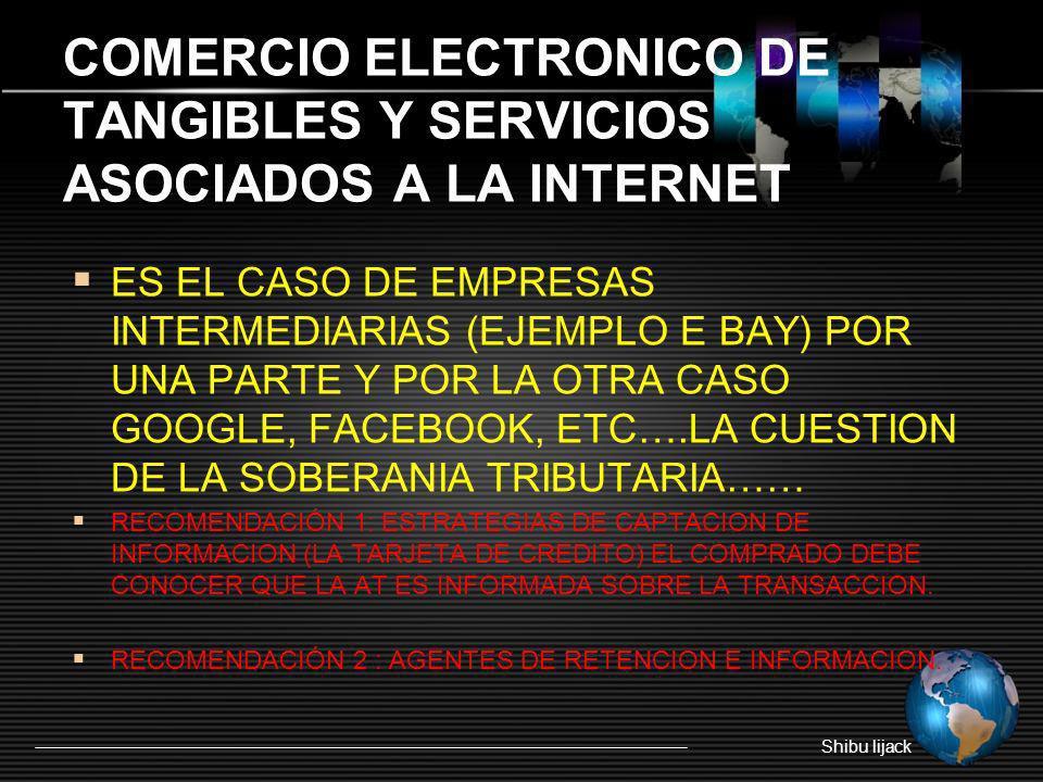 COMERCIO ELECTRONICO DE TANGIBLES Y SERVICIOS ASOCIADOS A LA INTERNET ES EL CASO DE EMPRESAS INTERMEDIARIAS (EJEMPLO E BAY) POR UNA PARTE Y POR LA OTR