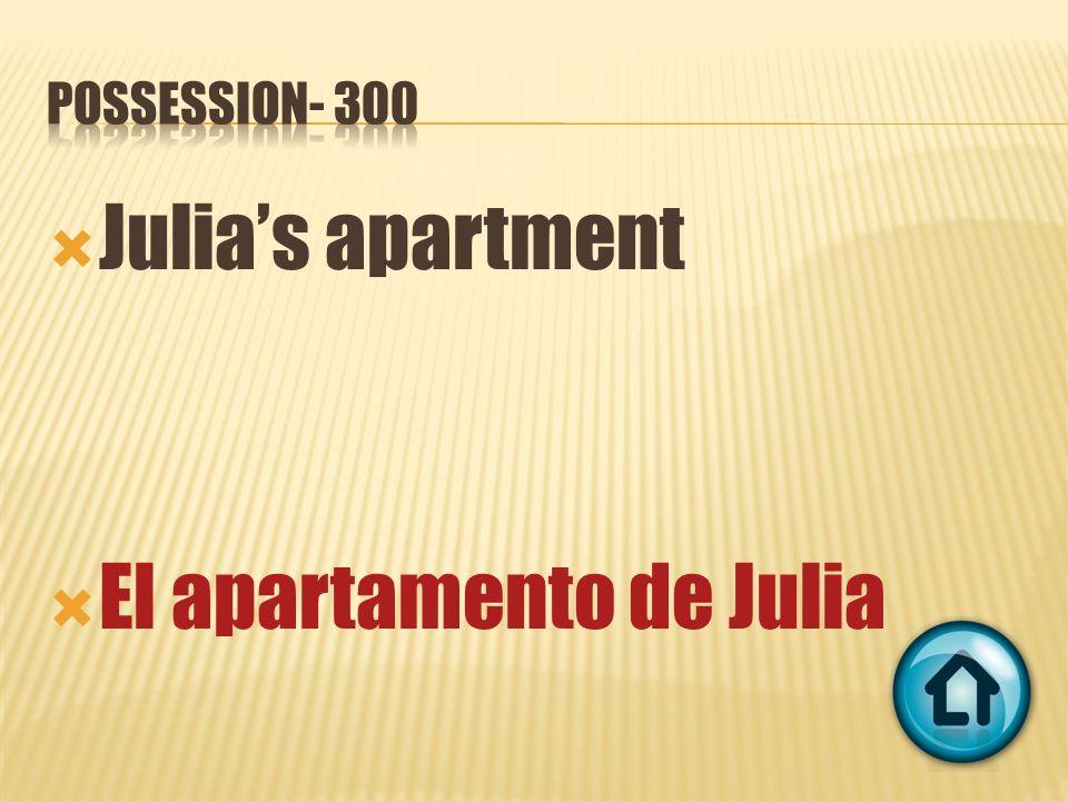 Julias apartment El apartamento de Julia