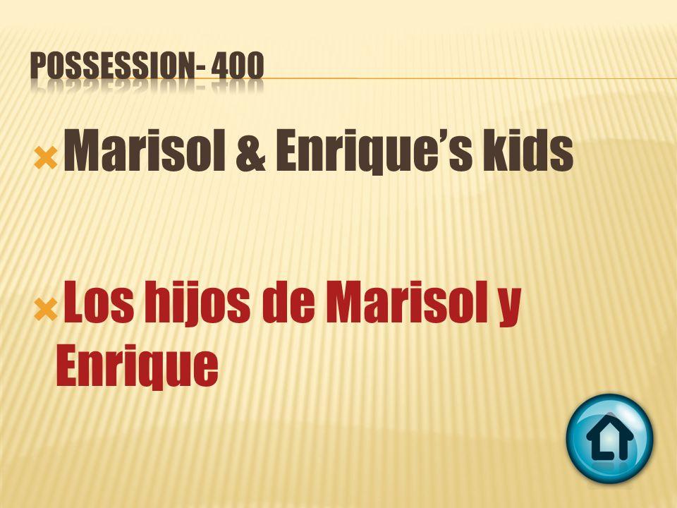 Marisol & Enriques kids Los hijos de Marisol y Enrique