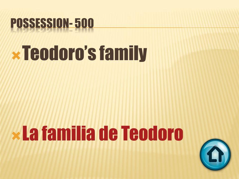 Teodoros family La familia de Teodoro