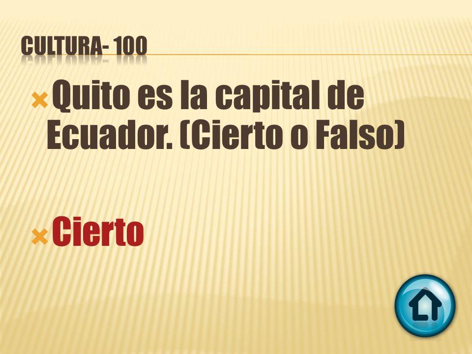 Quito es la capital de Ecuador. (Cierto o Falso) Cierto