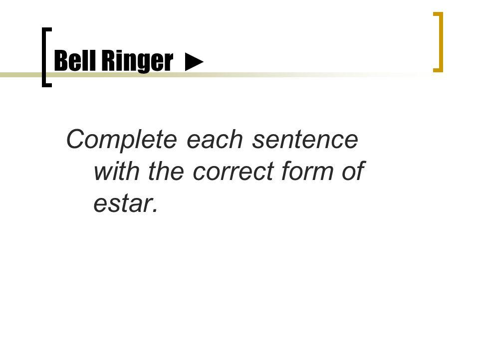 Bell Ringer el 7 de noviembre 3. Nosotros ______ bien. estamos