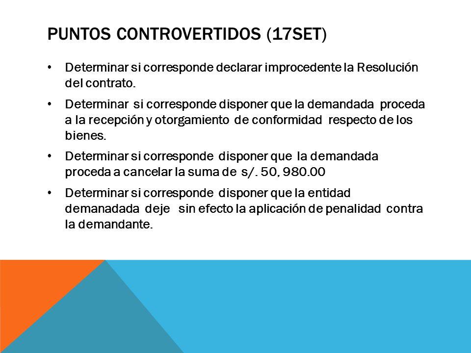 PUNTOS CONTROVERTIDOS (17SET) Determinar si corresponde declarar improcedente la Resolución del contrato.