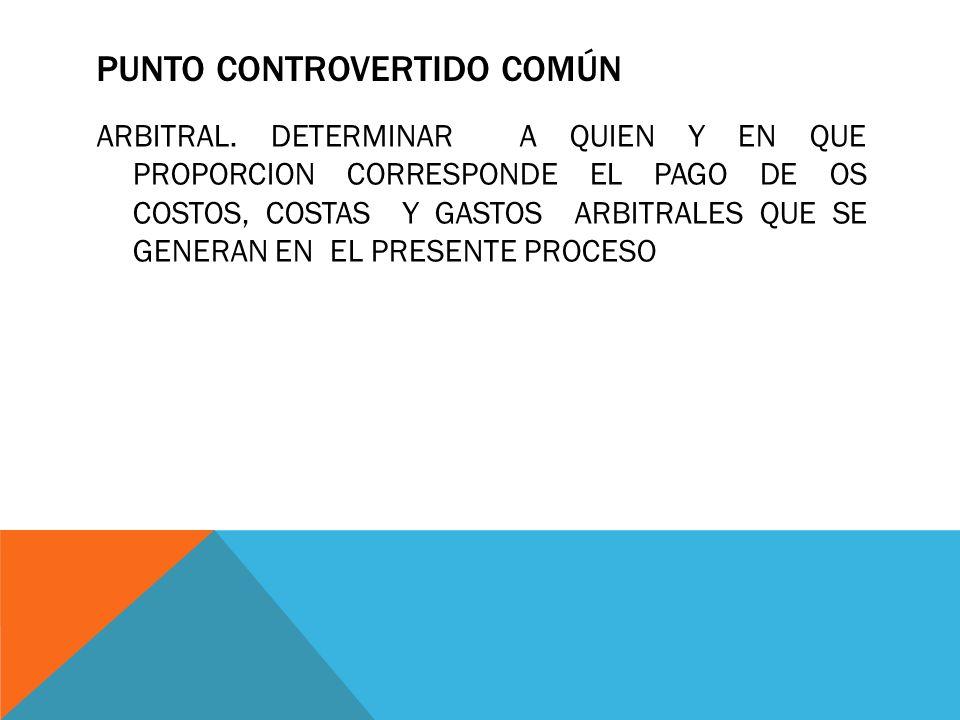PUNTO CONTROVERTIDO COMÚN ARBITRAL.