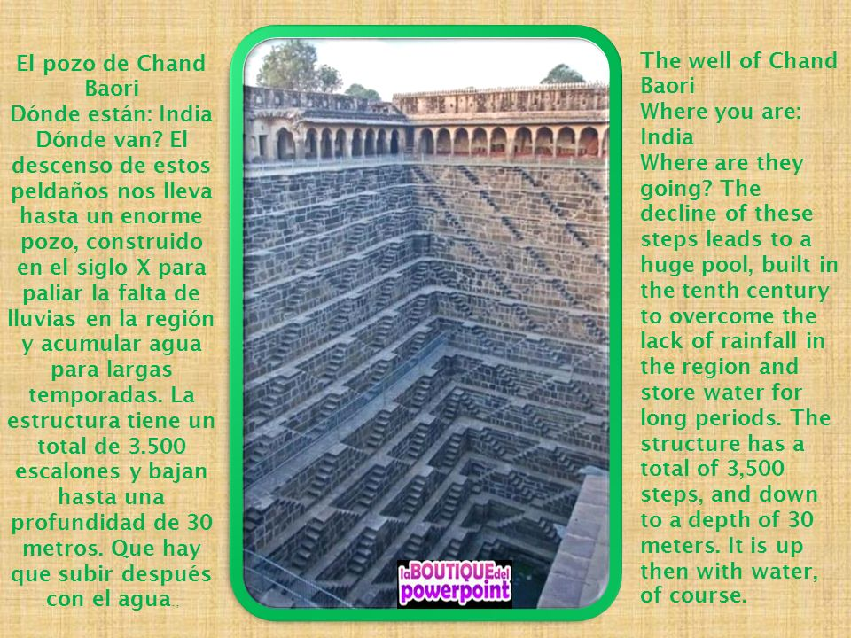 The well of Chand Baori Where you are: India Where are they going.