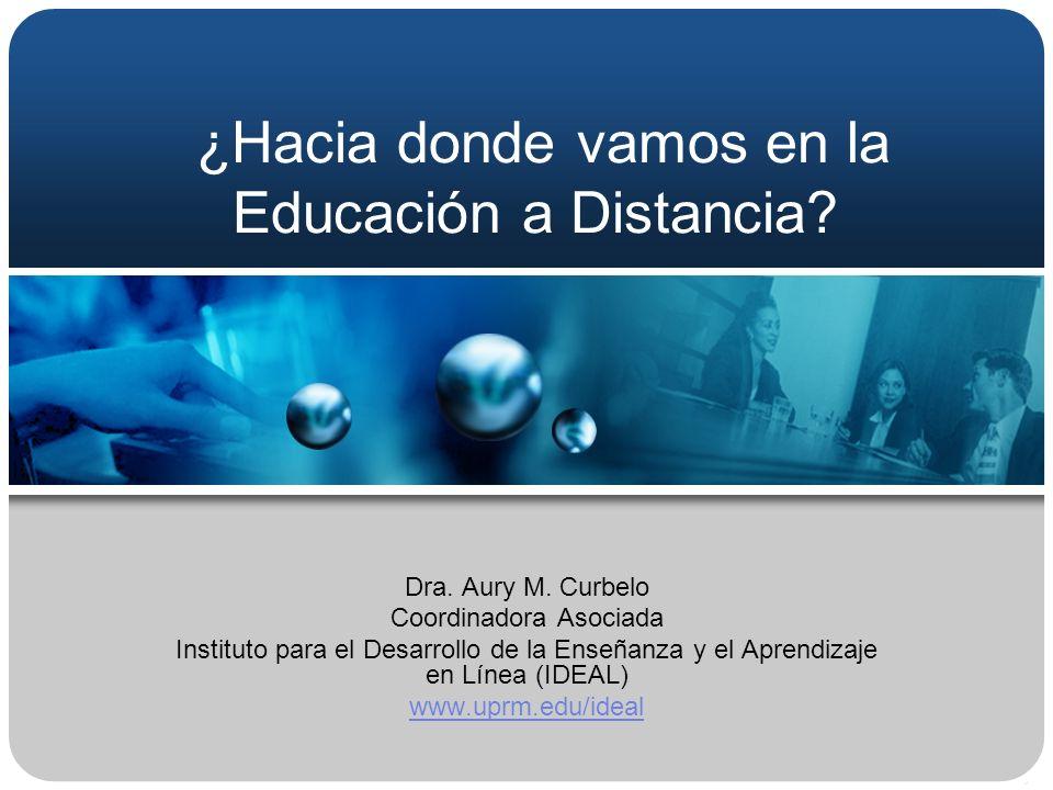 ¿Hacia donde vamos en la Educación a Distancia.Dra.