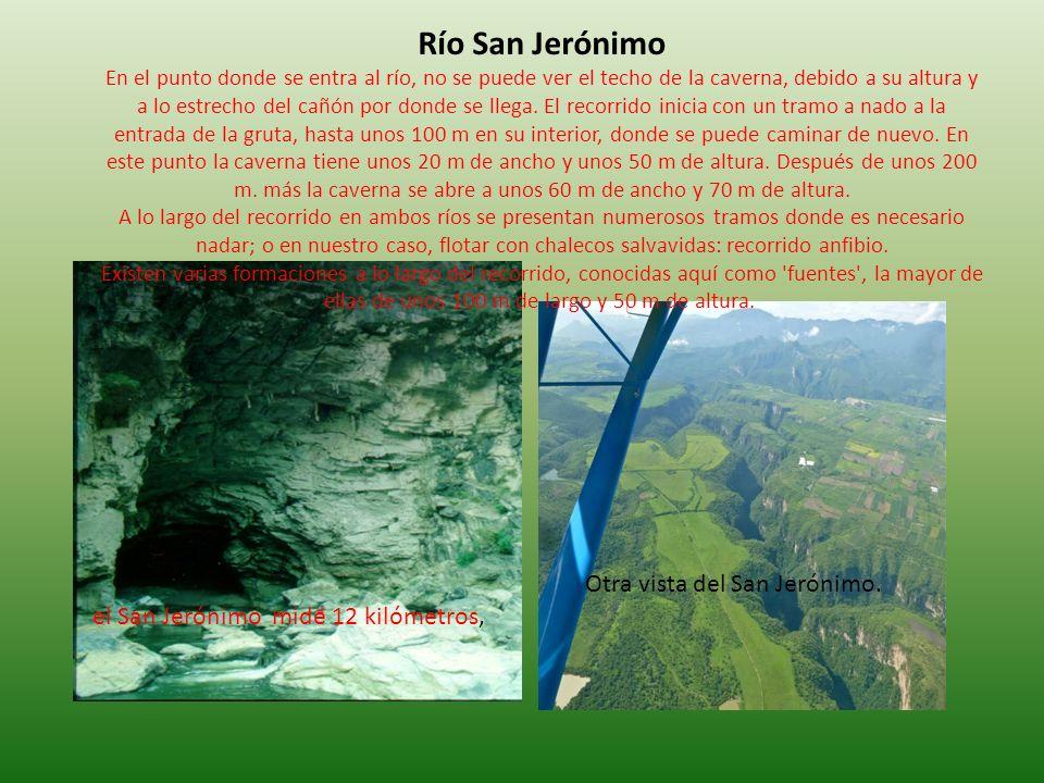 Río San Jerónimo En el punto donde se entra al río, no se puede ver el techo de la caverna, debido a su altura y a lo estrecho del cañón por donde se