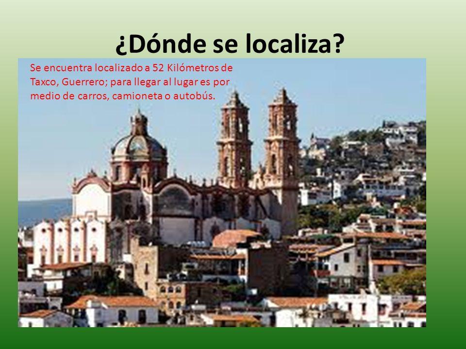 ¿Dónde se localiza? Se encuentra localizado a 52 Kilómetros de Taxco, Guerrero; para llegar al lugar es por medio de carros, camioneta o autobús.