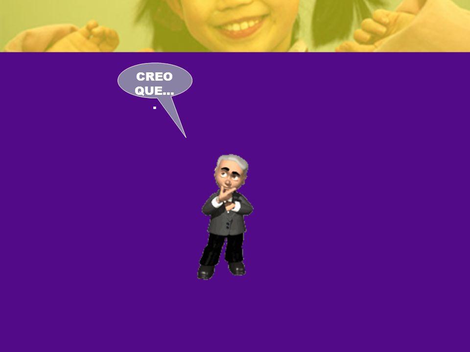 CREO QUE….