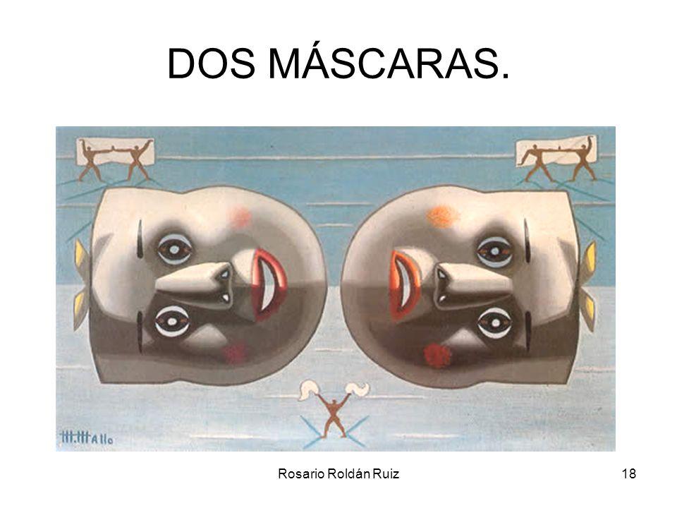 Rosario Roldán Ruiz18 DOS MÁSCARAS.