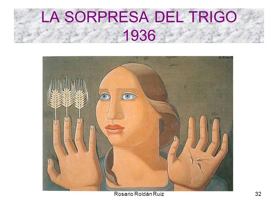 Rosario Roldán Ruiz32 LA SORPRESA DEL TRIGO 1936