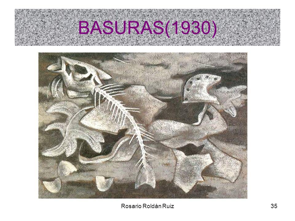 Rosario Roldán Ruiz35 BASURAS(1930)