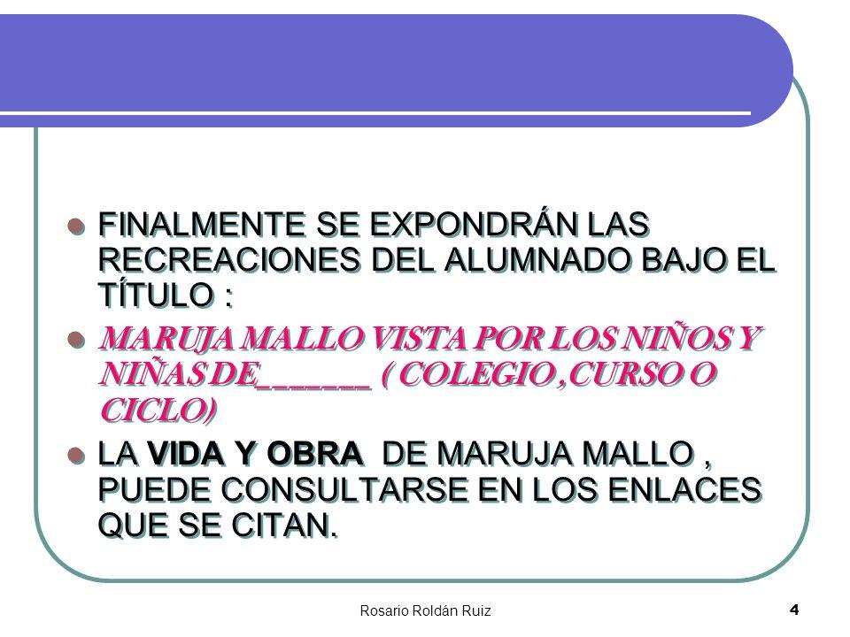Rosario Roldán Ruiz4 FINALMENTE SE EXPONDRÁN LAS RECREACIONES DEL ALUMNADO BAJO EL TÍTULO : MARUJA MALLO VISTA POR LOS NIÑOS Y NIÑAS DE_______ ( COLEG